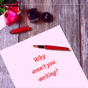why aren't you writing_