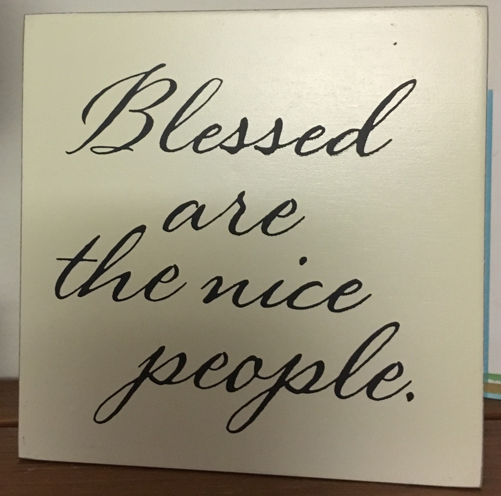 """""""Blessed are the nice people"""" plaque"""
